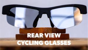 HindSight|自転車乗っている時後ろ見えますか?画期的なサングラスの紹介:kickstartar